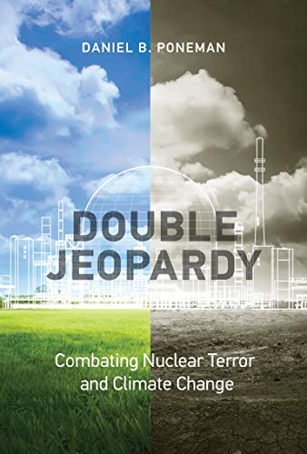 Double Jeopardy: Combating Nuclear Terror and Climate Change