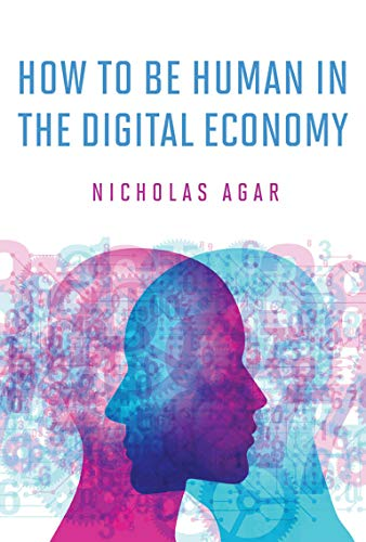 How to Be Human in the Digital Economy (The MIT Press)