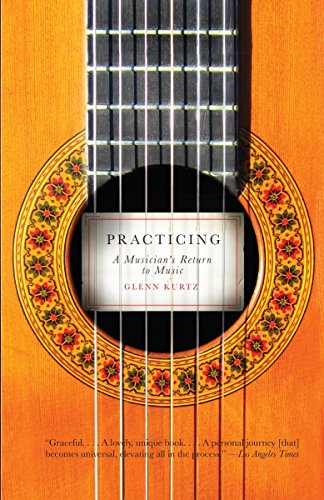 Practicing: A Musician's Return to Music