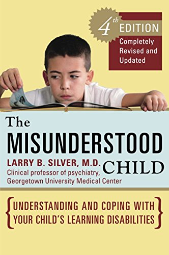 The Misunderstood Child (Understanding and Coping with Your Child's Learning Disabilities, 4th Edition)