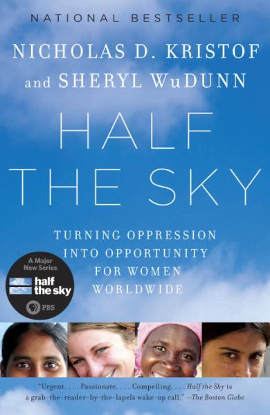 Half the Sky: Turning Oppression into Opportunity for Wormen Worldwide