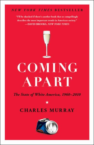 Coming Apart: The Stsate of White America, 1960-2010