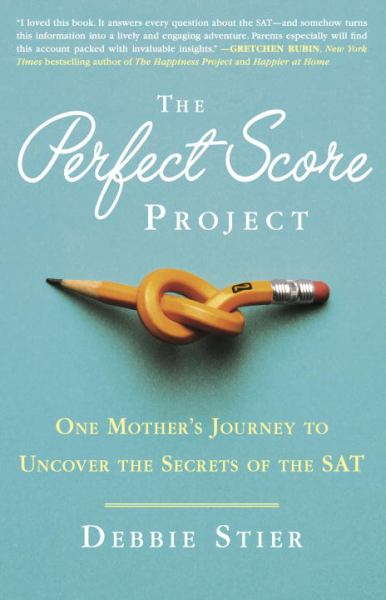 The Perfect Score Project: One Mother's Journey to Uncover the Secrets of the SAT