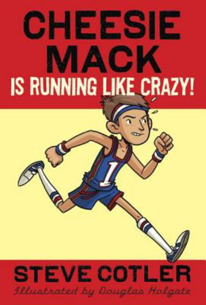 Cheesie Mack Is Running Like Crazy! (Bk. 3)