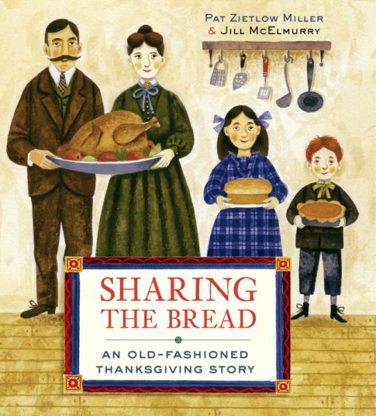 Sharing the Bread: An Old-Fashioned Thanksgiving Story