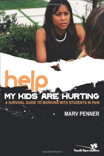 Help My Kids Are Hurting: A Survival Guide to Working with Students in Pain