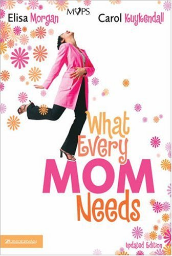 What Every Mom Needs (Updated Edtion)