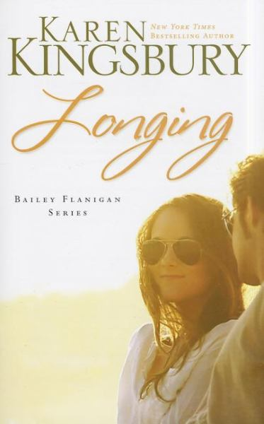 Longing (Bailey Flanigan Series, Bk. 3)
