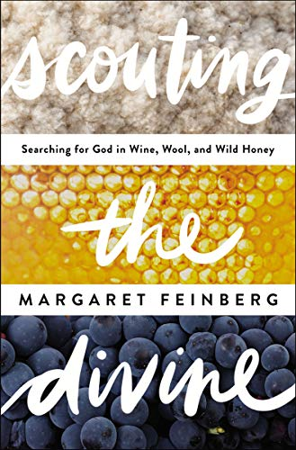Scouting the Divine: Searching for God in Wine, Wool, and Wild Honey