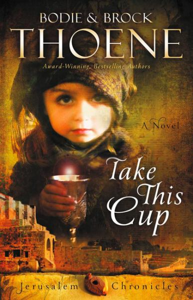 Take This Cup (Jerusalem Chronicles, Bk. 2)