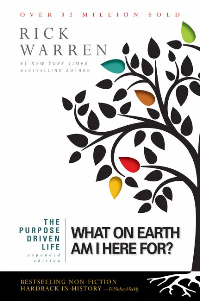 What on Earth Am I Here For? The Purpose Driven Life (Expanded Edition)