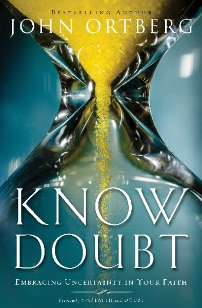 Know Doubt: Embracing Uncertainty in Your Faith