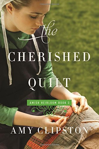 The Cherished Quilt (An Amish Heirloom Novel)
