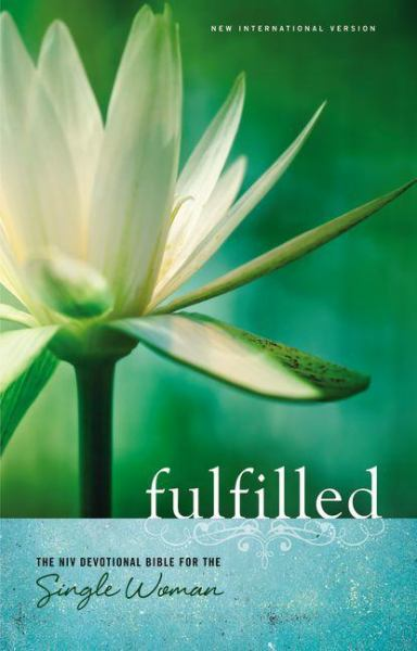Fulfilled (NIV Devotional Bible for the Single Woman)