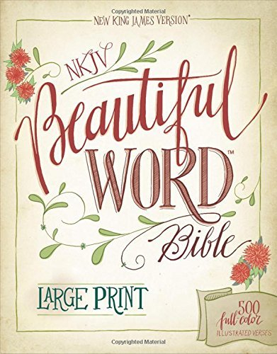 NKJV Beautiful Word Bible Large Print Hardcover Red Letter Edition