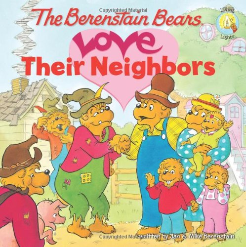 The Berenstain Bears Love Their Neighbors (Living Lights)