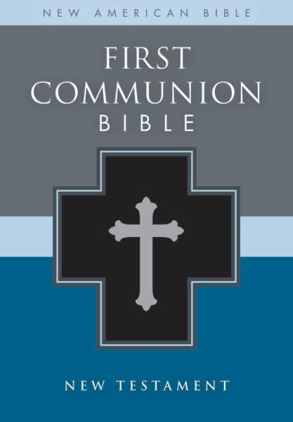 First Communion Bible  (New American Bible/New Testament & Portions/Black Leather Look)