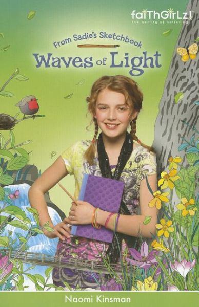 Waves of Light (Faithgirlz! From Sadie's Sketchbook, Bk. 3)