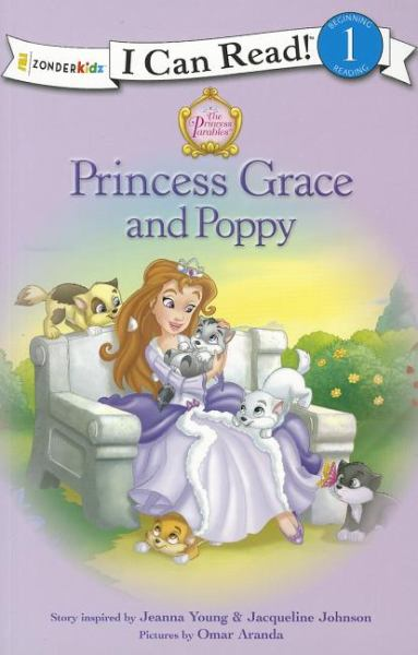 Princess Grace and Poppy (The Princess Parables - I Can Read! Lvl.1)