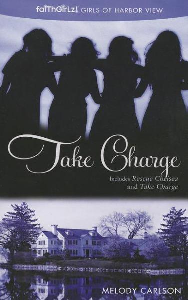 Take Charge (Faithgirlz! Girls of Harbor View, Bk. 2)