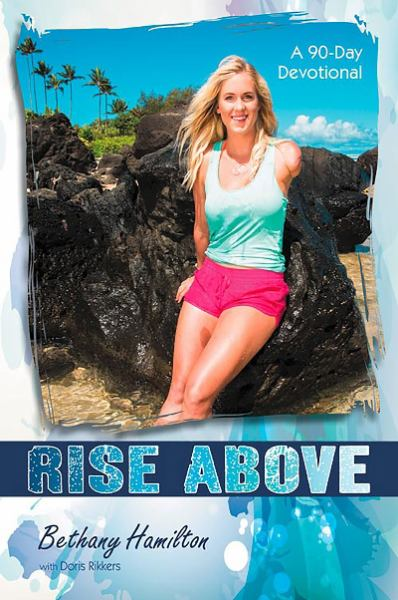 Rise Above: A 90-Day Devotional (Soul Surfer)