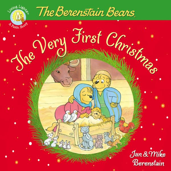 The Very First Christmas (Berenstain Bears, Living Lights)