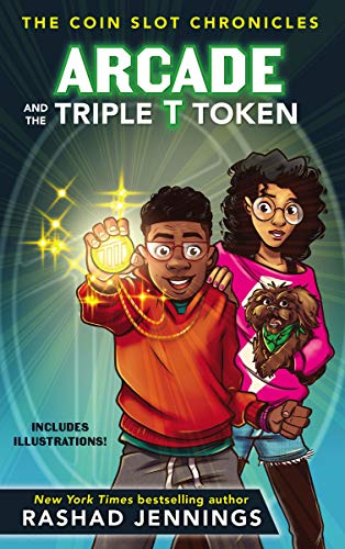 Arcade and the Triple T Token (The Coin Slot Chronicles, Bk. 1)