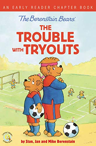 The Trouble with Tryouts (The Berenstain Bears Early Reader Chapter Book)