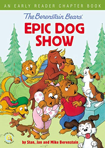 Epic Dog Show (Berenstain Bears' Early Reader Chapter Book)