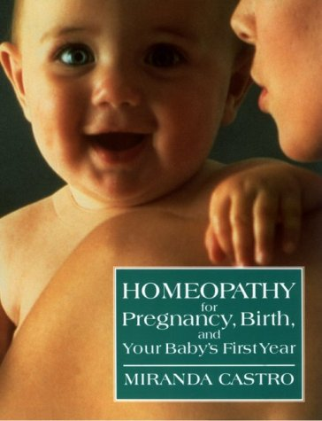 Homeopathy for Pregnancy, Birth, and Your Baby's First Year