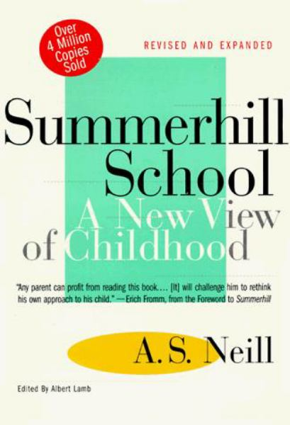 Summerhill School: A New View of Childhood (Revised and Expanded)