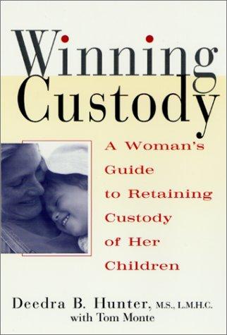 Winning Custody: A Women's Guide to Retaining Custody of Her Children