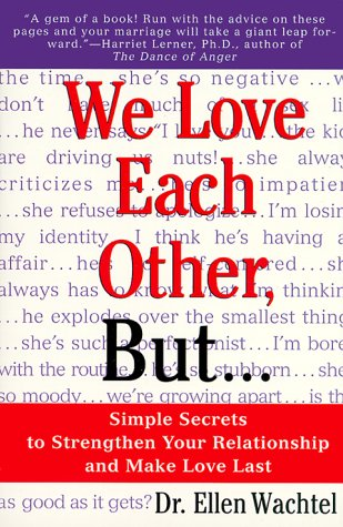 We Love Each Other, But. . .Simple Secrets to Strengthen Your Relationship and Make Love Last