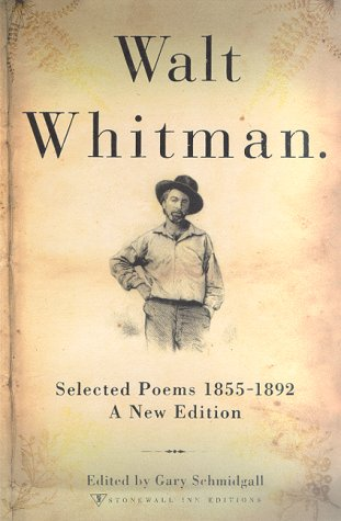 Walt Whitman: Selected Poems 1855 - 1892 (New Edition)