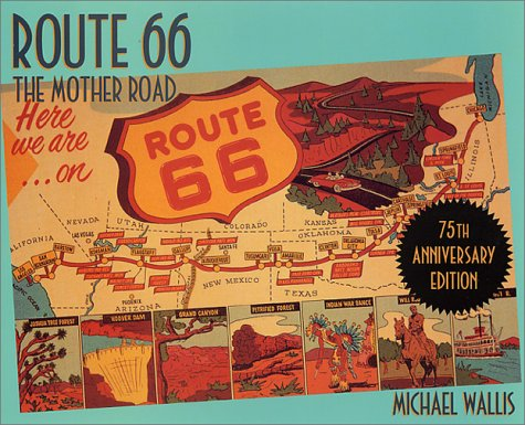 Route 66: The Mother Road (75th Anniversary Edition)