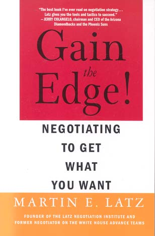 Gain the Edge! Negotiating to Get What You Want