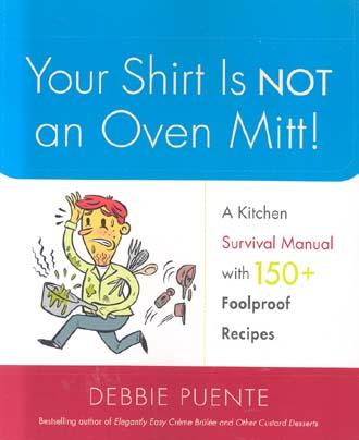 Your Shirt Is Not an Oven Mitt!