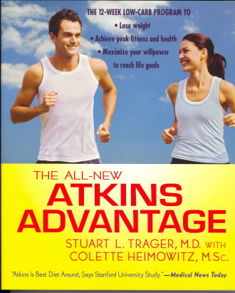 The All-New Atkins Advantage: The 12-Week Low-Carb Program to Lose Weight, Achieve Peak Fitness and Health, and Maximize Your Willpower to Reach Life
