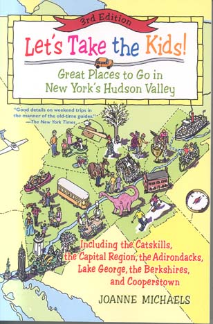 Let's Take the Kids!: Great Places to Go in New York's Hudson Valley (3rd Edition)