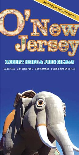 O'New Jersey: Daytripping, Backroads, Eateries, Funky Adventures (Third Edition)