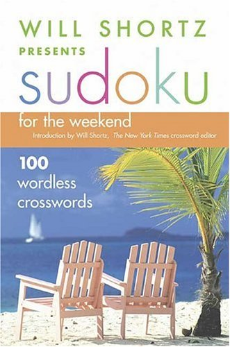 Will Shortz Presents Sudoku for the Weekend
