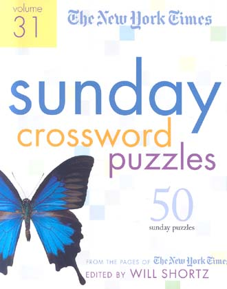 The New York Times Sunday Crossword Puzzles Volume 31 (50 Sunday Puzzles from the Pages of The New York Times)