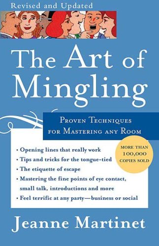 The Art of Mingling: Proven Techniques for Mastering Any Room (Revised and Updated)
