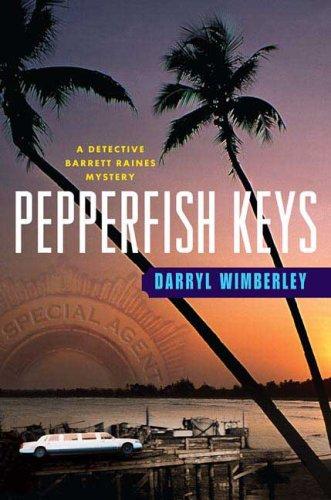 Pepperfish Keys (Detective Barrett Raines Mysteries)