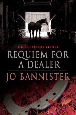 Requiem for a Dealer (Brodie Farrell Mysteries)