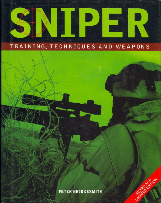 Sniper: Training, Techniques and Weapons (Revised and Updated Editon)