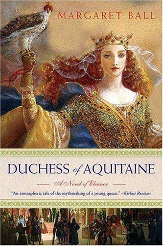 Duchess of Aquitaine: A Novel of Eleanor
