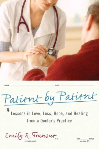 Patient by Patient: Rx Lessons In Love, Loss, Hope, and Healing From a Doctor's Practice
