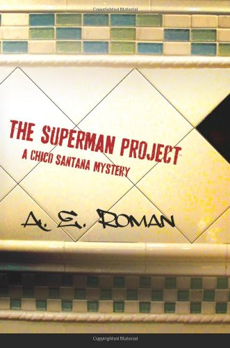 The Superman Project: A Chico Santana Mystery