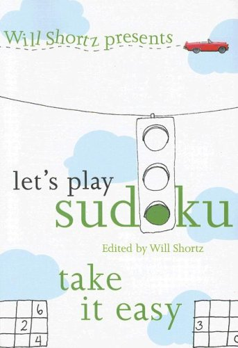 Let's Play Sudoku: Take It Easy (Will Shortz Presents)